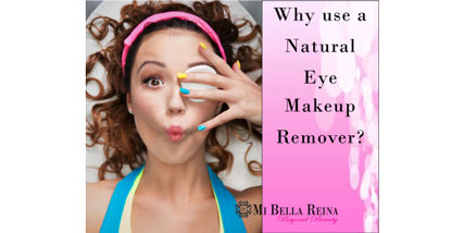 Natural eye makeup remover at Bella Reina Spa